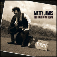 Matty James – 'The Road To No Town' CD Album